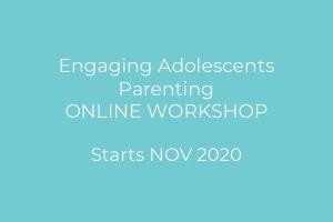 Engaging Adolescents Parenting Online Workshop (Starts 5th November)